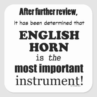 English Horn  Most Important Instrument Square Sticker