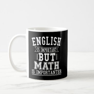 Relativity English Is Important But Math Is Importanter Pun Coffee Mug