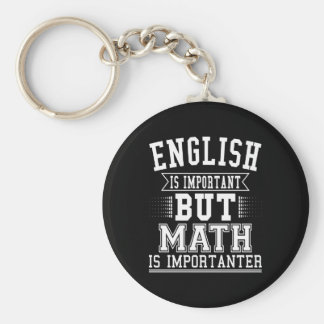English Is Important But Math Is Importanter Pun Keychain