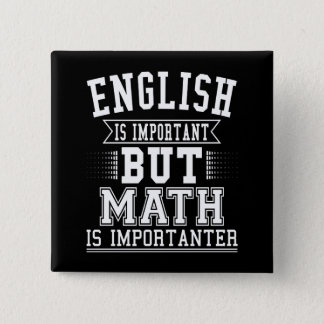 English Is Important But Math Is Importanter Pun Pinback Button