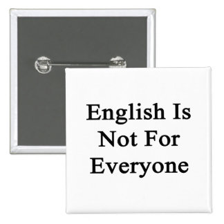 English Is Not For Everyone Button