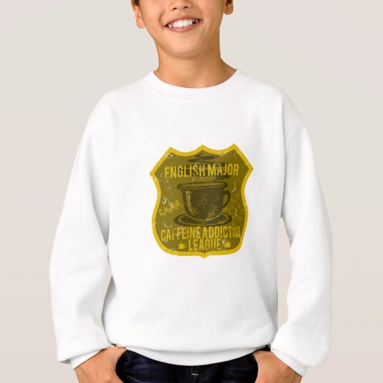 English Major Caffeine Addiction League Sweatshirt