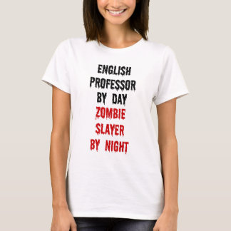 English Professor Zombie Slayer T-Shirt