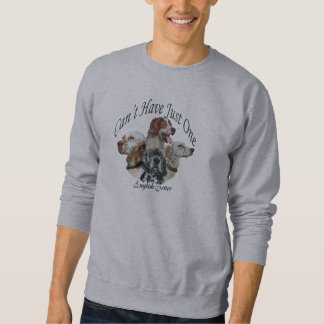 English Setter You Can't Have Just One Sweatshirt