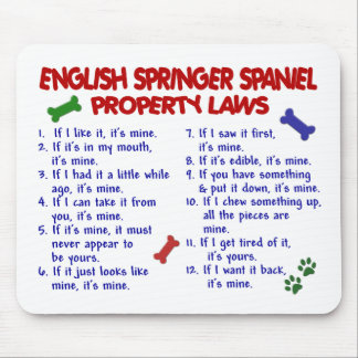 ENGLISH SPRINGER SPANIEL Property Laws 2 Mouse Pad