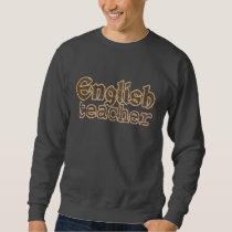English Teacher  Basic Sweatshirt