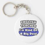 English Teacher...Big Deal Key Chains