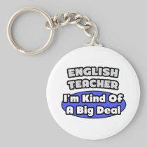 English Teacher...Big Deal Basic Round Button Keychain