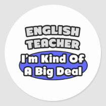 English Teacher...Big Deal Sticker