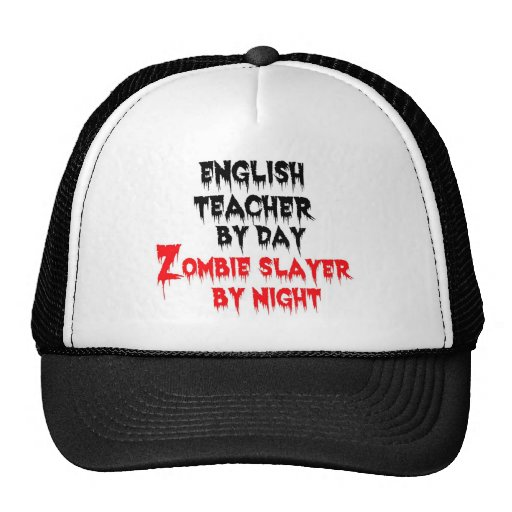 English Teacher by Day Zombie Slayer by Night Trucker Hat