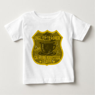 English Teacher Caffeine Addiction League Baby T-Shirt