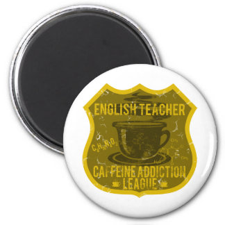 English Teacher Caffeine Addiction League Magnet