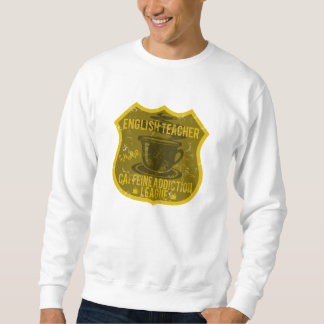 English Teacher Caffeine Addiction League Sweatshirt