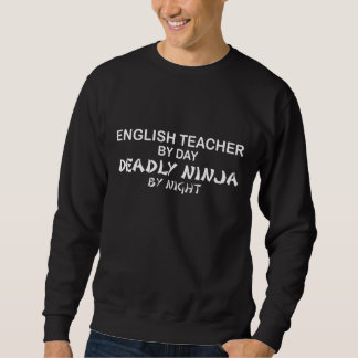 English Teacher Deadly Ninja Sweatshirt
