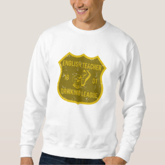 English Teacher Drinking League Sweatshirt