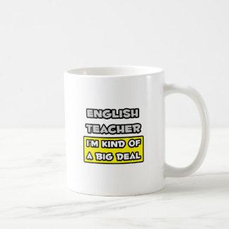English Teacher .. I'm Kind of a Big Deal Coffee Mug
