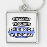English Teacher .. Kind of a Big Deal Keychain