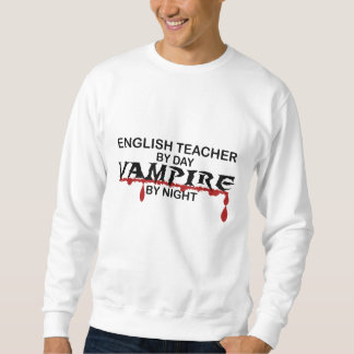 English Teacher Vampire by Night Sweatshirt