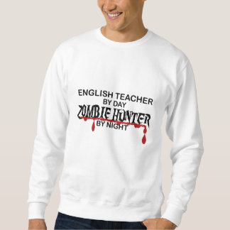 English Teacher Zombie Hunter Sweatshirt