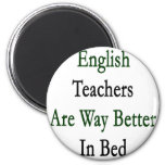 English Teachers Are Way Better In Bed Refrigerator Magnet