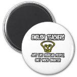 English Teachers...Like Regular People, Smarter Fridge Magnet