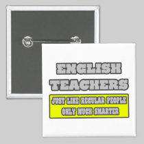 English Teachers...Much Smarter 2 Inch Square Button