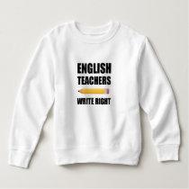 English Teachers Write Right Sweatshirt