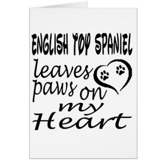 English Toy Spaniel Dog Leaves Paw On My Heart Card