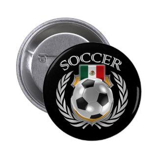 Engranaje de la fan del fútbol 2016 de México Pin Redondo De 2 Pulgadas
