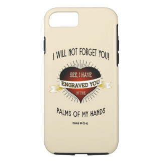 Engraved in the palms of God's hands, Scripture iPhone 7 Case