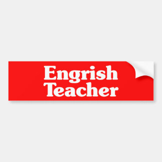 Engrish Teacher Bumper Sticker