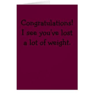 ¡Enhorabuena! Le veo haber perdido mucho peso Tarjeta De Felicitación