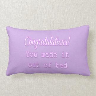 ¡Enhorabuena! Usted lo hizo fuera de cama Cojín