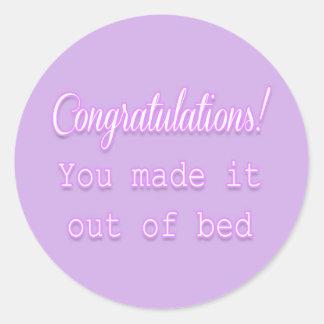 ¡Enhorabuena! Usted lo hizo fuera de cama Pegatina Redonda