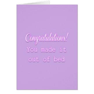 ¡Enhorabuena! Usted lo hizo fuera de cama Tarjeta De Felicitación