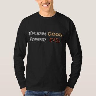 Enjoin Good Forbid Evil T-Shirt