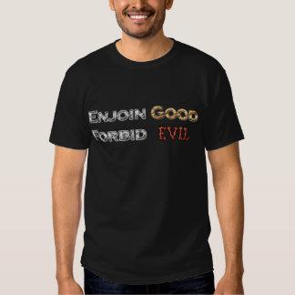 Enjoin Good, Forbid Evil Tee Shirt