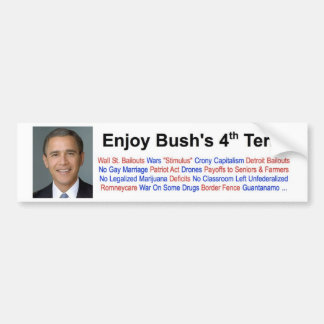 Enjoy Bush's 4th Term Bumper Stickers