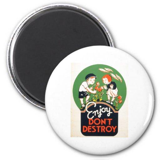Enjoy Don't Destroy - Go Green Earth! 1937 2 Inch Round Magnet