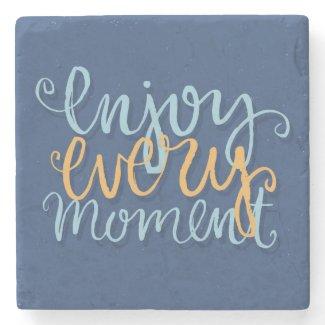 Enjoy Every Moment - Inspirational Stone Coaster