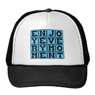 Enjoy Every Moment, Seize The Day Trucker Hat