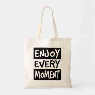 Enjoy Every Moment Tote Bag