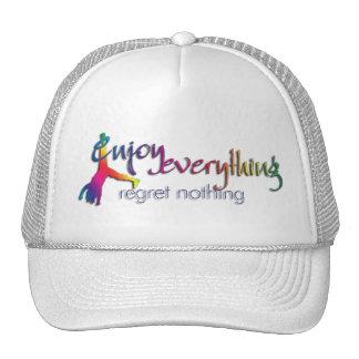Enjoy Everything - regret nothing !!! Trucker Hat