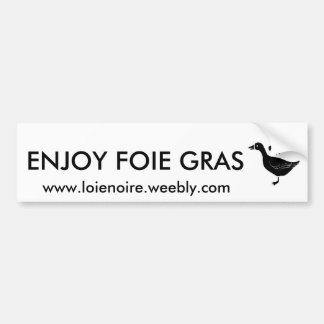 ENJOY FOIE GRAS BUMPERSTICKER BUMPER STICKER