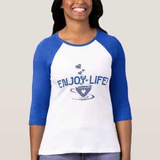Enjoy life! cup T-Shirt