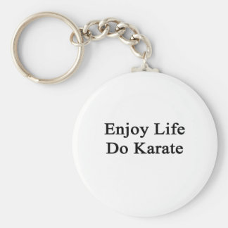 Enjoy Life Do Karate Basic Round Button Keychain