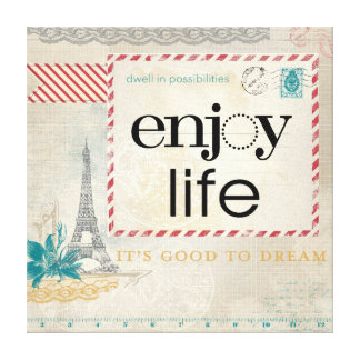 Enjoy Life It s Good to Dream Canvas Stretched Canvas Print