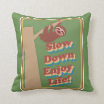Enjoy Life Sloth Throw Pillow