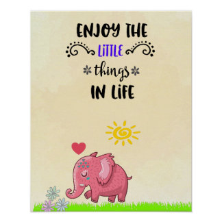 Enjoy Little Things Pink Elephant Smelling Flowers Poster