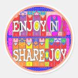 ENJOY n Share JOY .. by Naveen Joshi Round Sticker